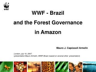 WWF - Brazil and the Forest Governance in Amazon