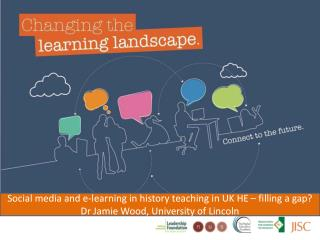 Social media and e-learning in history teaching in UK HE – filling a gap?