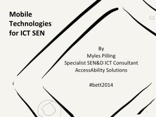 Mobile Technologies  for ICT SEN