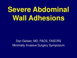 Severe Abdominal Wall Adhesions