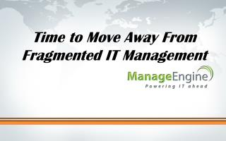 Time to Move Away From Fragmented IT Management