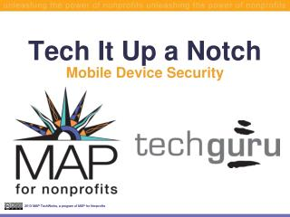 Tech It Up a Notch Mobile Device Security