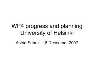 WP4 progress and planning University of Helsinki