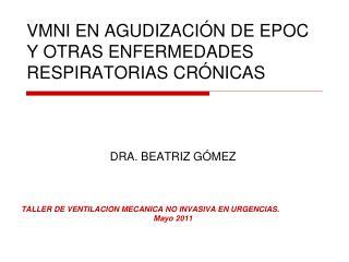 VMNI EN AGUDIZACIÓN DE EPOC Y OTRAS ENFERMEDADES RESPIRATORIAS CRÓNICAS