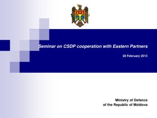 Seminar on CSDP cooperation with Eastern Partners 28 February  201 3