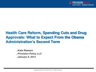 .:Kate Rawson .:Prevision Policy LLC .:January 9, 2012