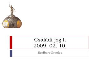 Családi jog I.  2009. 02. 10.