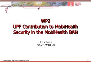 WP2 UPF Contribution to MobiHealth Security in the MobiHealth BAN
