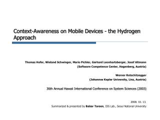 Context-Awareness on Mobile Devices - the Hydrogen Approach