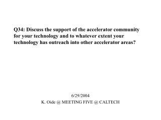 6/29/2004 K. Oide @ MEETING FIVE @ CALTECH