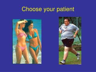 Choose your patient