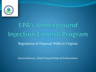 EPA's Underground Injection Control  Program
