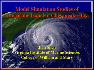Model Simulation Studies of Hurricane Isabel in Chesapeake Bay