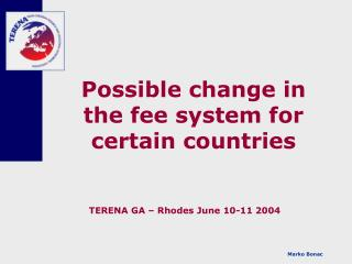 Possible change in the fee system for certain countries
