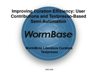 Improving Curation Efficiency: User Contributions and Textpresso-Based Semi-Automation