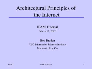 Architectural Principles of  the Internet