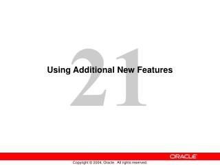 Using Additional New Features