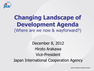 Changing Landscape of Development Agenda (Where are we now & wayforward?)