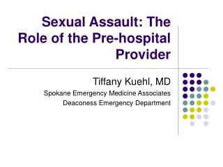 Sexual Assault: The Role of the Pre-hospital Provider