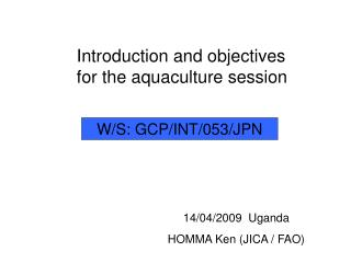 Introduction and objectives for the aquaculture session