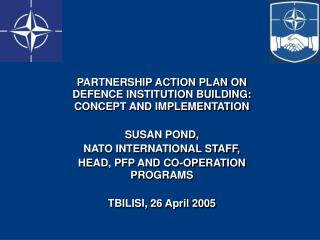 PARTNERSHIP ACTION PLAN ON DEFENCE INSTITUTION BUILDING: CONCEPT AND IMPLEMENTATION SUSAN POND,