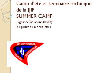 Camp d'été et séminaire technique de la JJIF SUMMER CAMP