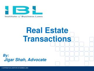 Real Estate Transactions By:  Jigar Shah, Advocate