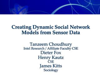 Creating Dynamic Social Network Models from Sensor Data