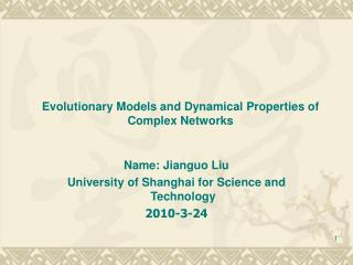 Evolutionary Models and Dynamical Properties of Complex Networks