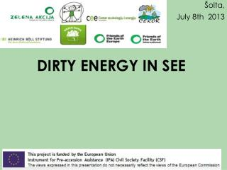 DIRTY ENERGY IN SEE