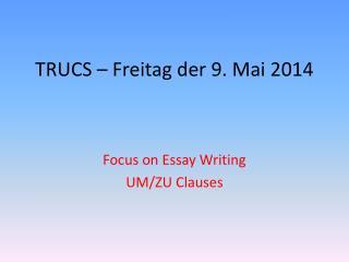 TRUCS –  Freitag der  9. Mai 2014