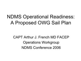 NDMS Operational Readiness: A Proposed OWG Sail Plan