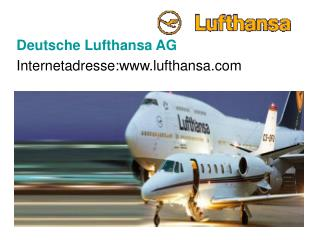 D eutsche Lufthansa AG Internetadresse:lufthansa