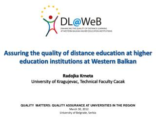 QUALITY  MATTERS: QUALITY ASSURANCE AT UNIVERSITIES IN THE REGION    March 30, 2012