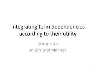 Integrating term dependencies according to their utility