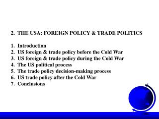 2.  THE USA: FOREIGN POLICY & TRADE POLITICS 1.  Introduction
