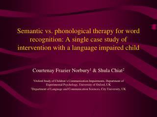 Courtenay Frazier Norbury 1  & Shula Chiat 2