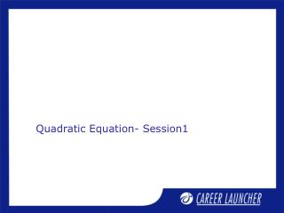 Quadratic Equation- Session1