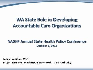 Jenny Hamilton, MSG Project Manager, Washington State Health Care Authority
