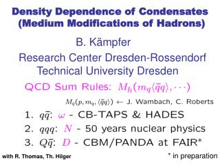 Density Dependence of Condensates    (Medium Modifications of Hadrons)