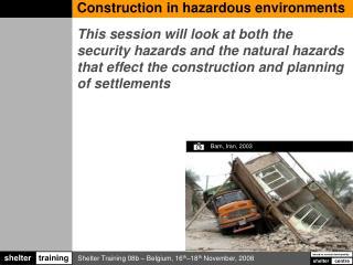 Construction in hazardous environments