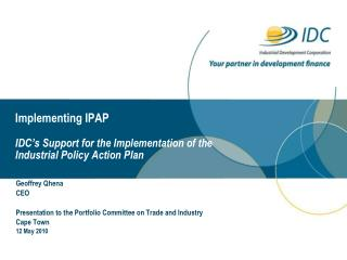 Implementing IPAP IDC's Support for the Implementation of the  Industrial Policy Action Plan