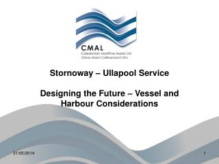 Stornoway   Ullapool Service  Designing the Future   Vessel and Harbour Considerations