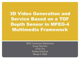 3D Video Generation and Service Based on a TOF Depth Sensor in MPEG-4 Multimedia Framework