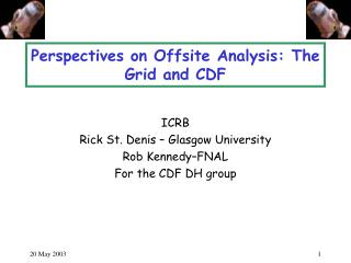 Perspectives on Offsite Analysis: The Grid and CDF