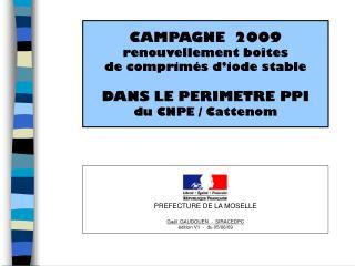 CAMPAGNE  2009 renouvellement boîtes de comprimés d'iode stable DANS LE PERIMETRE PPI