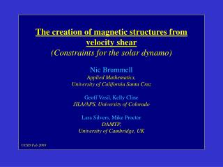The creation of magnetic structures from velocity shear (Constraints for the solar dynamo)