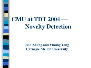 CMU at TDT 2004  —           Novelty Detection