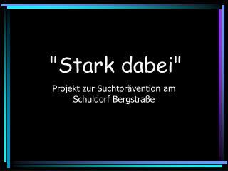 """""""Stark dabei"""""""