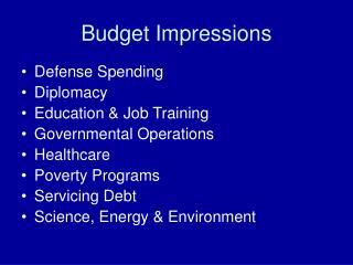 Budget Impressions
